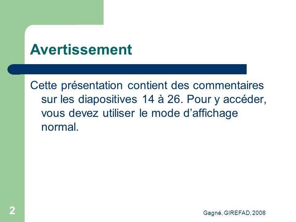 Gagné, GIREFAD, 2006 23 Points saillants Engagement Cognitif Administratif Méthodologique...
