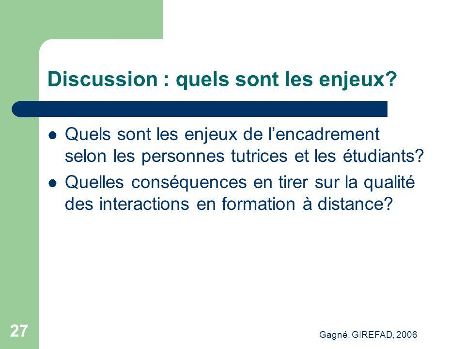 Gagné, GIREFAD, 2006 27 Discussion : quels sont les enjeux.