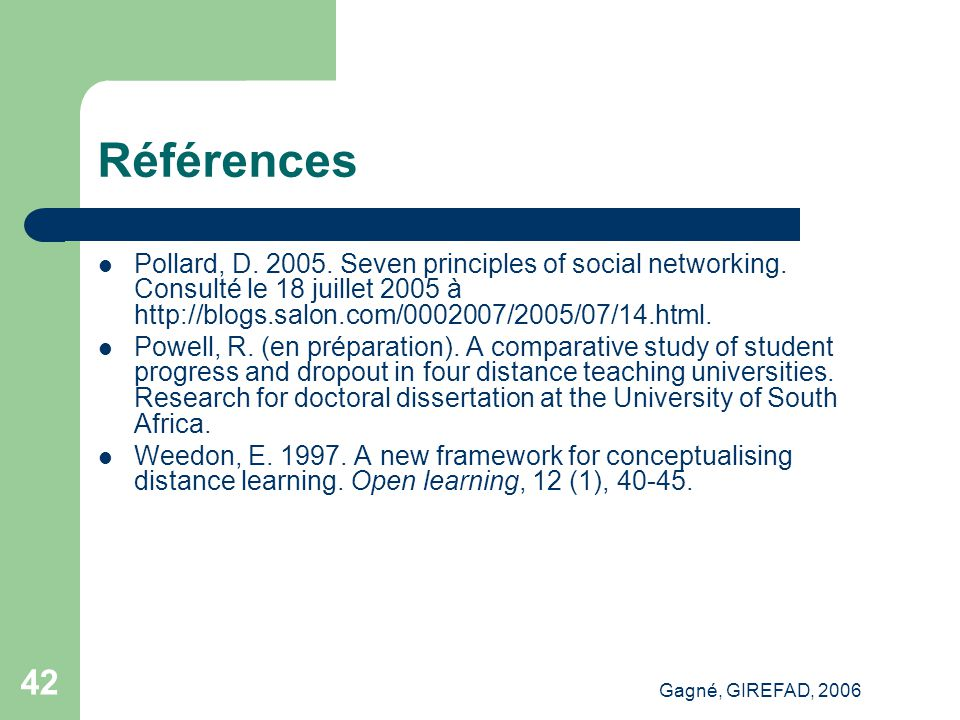 Gagné, GIREFAD, 2006 42 Références Pollard, D. 2005.