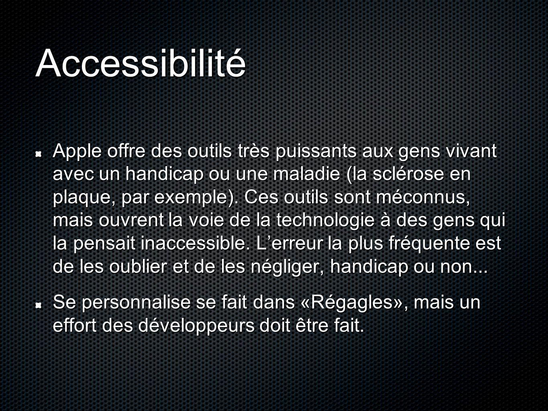 Accessibilité Apple offre des outils très puissants aux gens vivant avec un handicap ou une maladie (la sclérose en plaque, par exemple). Ces outils s