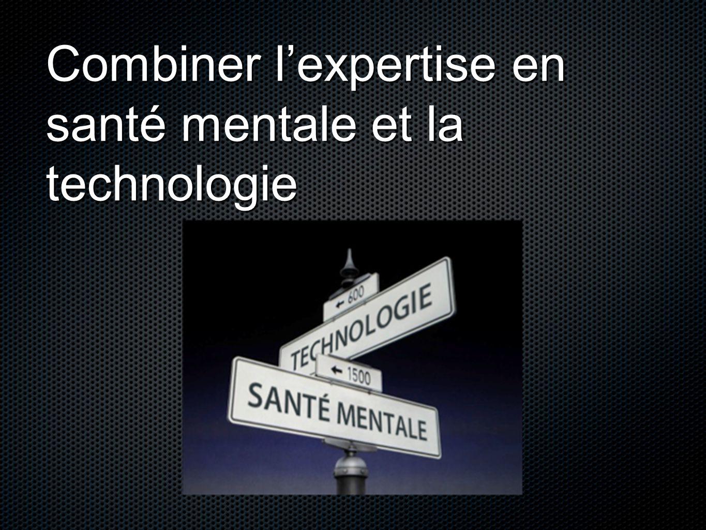 Combiner l'expertise en santé mentale et la technologie