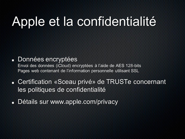 Apple et la confidentialité Données encryptées Envoi des données (iCloud) encryptées à l'aide de AES 128-bits Pages web contenant de l'information per