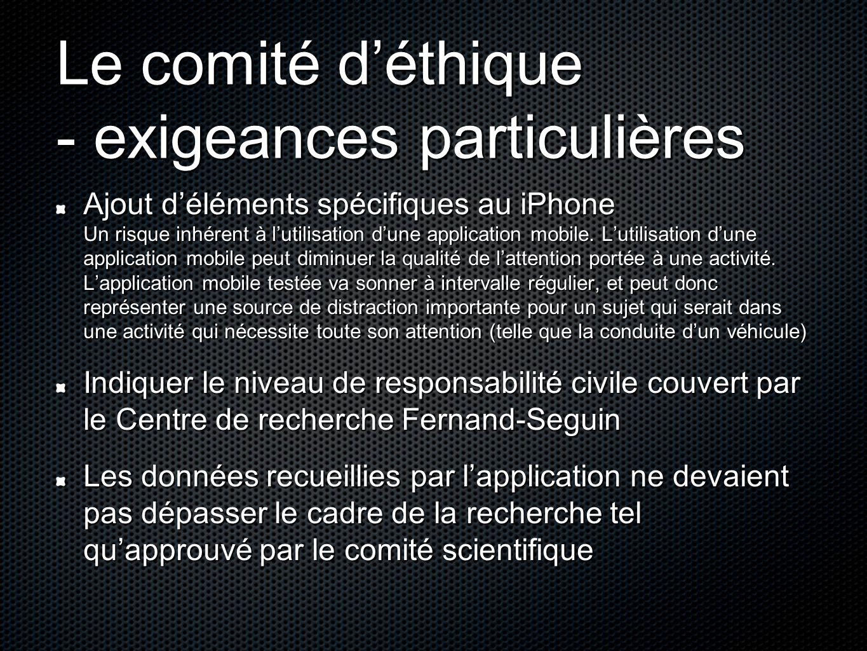 Le comité d'éthique - exigeances particulières Ajout d'éléments spécifiques au iPhone Un risque inhérent à l'utilisation d'une application mobile. L'u