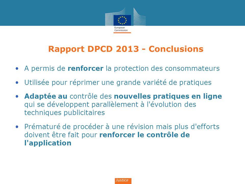 Rapport DPCD 2013 - Conclusions A permis de renforcer la protection des consommateurs Utilisée pour réprimer une grande variété de pratiques Adaptée a