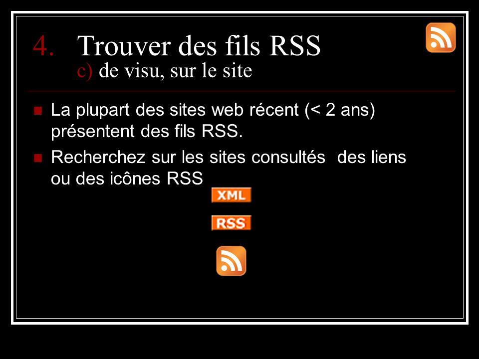 4.Trouver des fils RSS c) de visu, sur le site La plupart des sites web récent (< 2 ans) présentent des fils RSS.