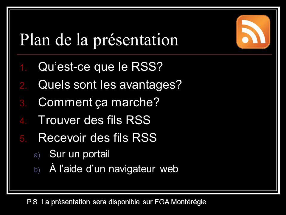 Plan de la présentation 1.Qu'est-ce que le RSS. 2.