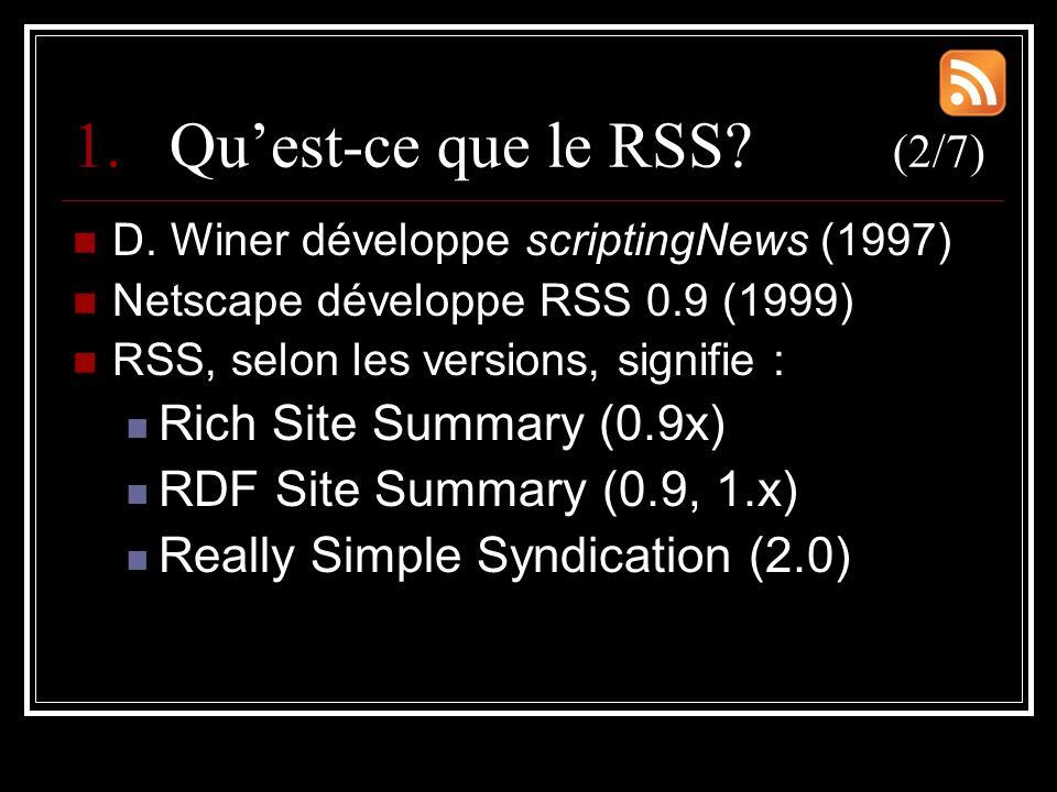 1.Qu'est-ce que le RSS. (2/7) D.