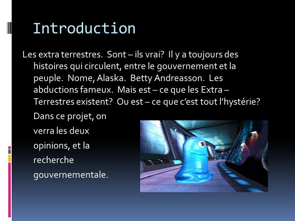 Introduction Les extra terrestres. Sont – ils vrai.