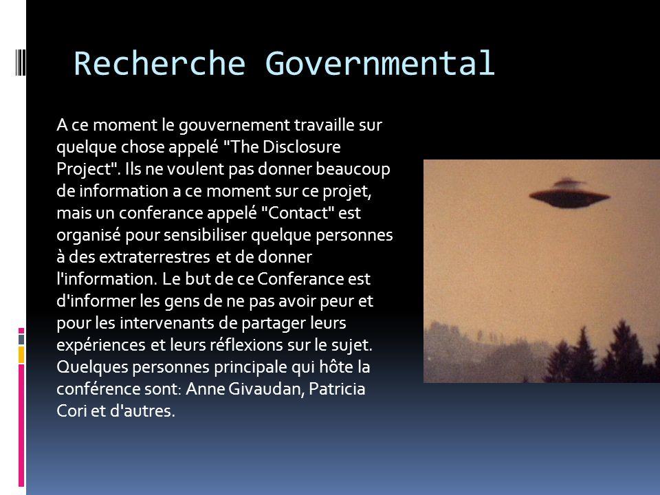 Recherche Governmental A ce moment le gouvernement travaille sur quelque chose appelé The Disclosure Project .