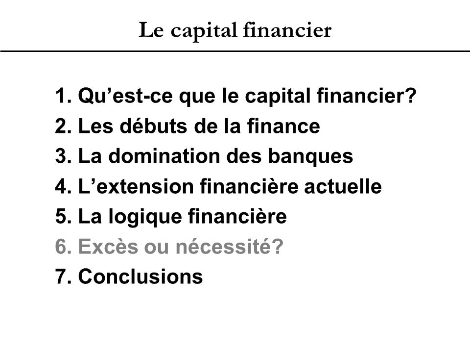 Le capital financier 1. Qu'est-ce que le capital financier.