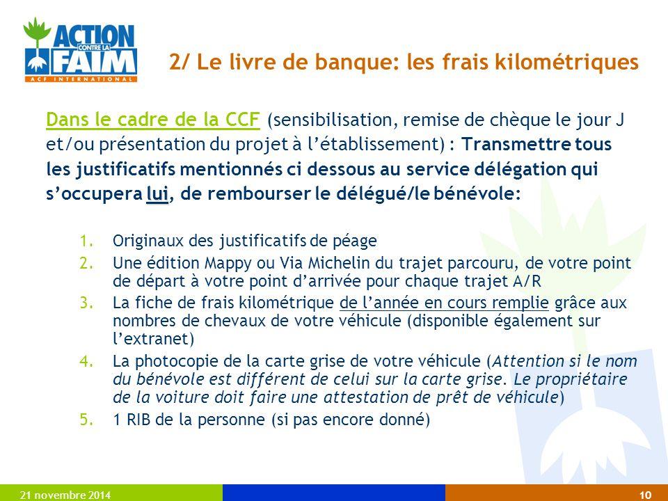 21 novembre 201410 2/ Le livre de banque: les frais kilométriques Dans le cadre de la CCF (sensibilisation, remise de chèque le jour J et/ou présentat