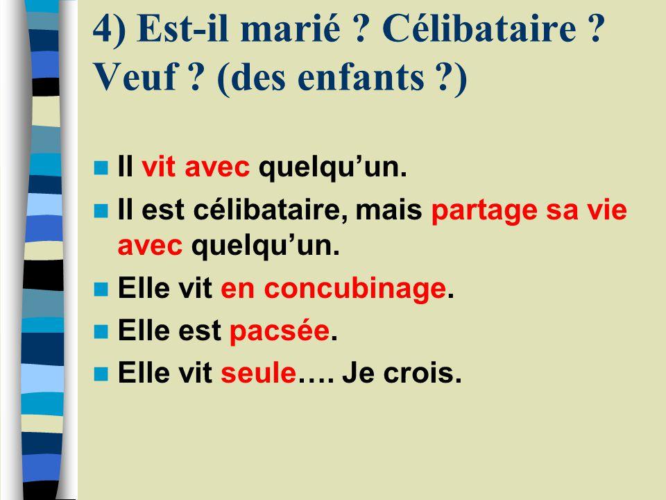 3) Est-il français ou francophone (de quel pays ?) ? Il est français et donc francophone. Il est belge francophone. Il est canadien francophone. Il es