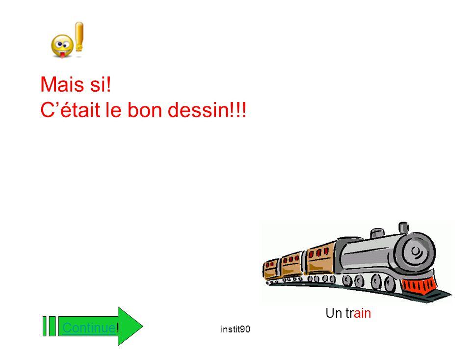 instit90 Mais si! C'était le bon dessin!!! ContinueContinue! Un train