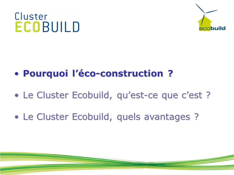 Pourquoi l'éco-construction Pourquoi l'éco-construction .