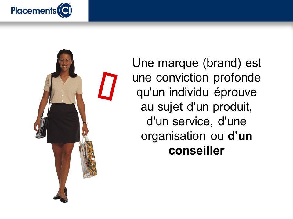 Une marque (brand) est une conviction profonde qu'un individu éprouve au sujet d'un produit, d'un service, d'une organisation ou d'un conseiller 