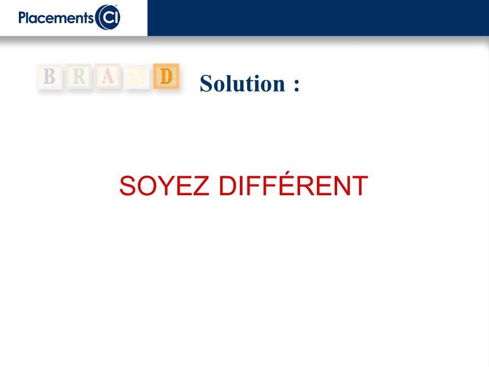 Solution : SOYEZ DIFFÉRENT