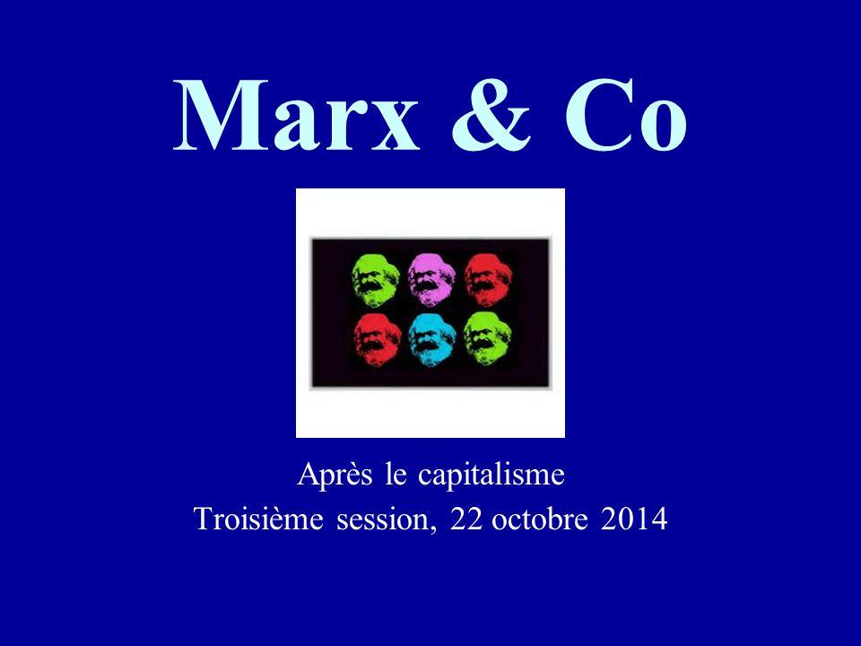 Marx & Co Après le capitalisme Troisième session, 22 octobre 2014