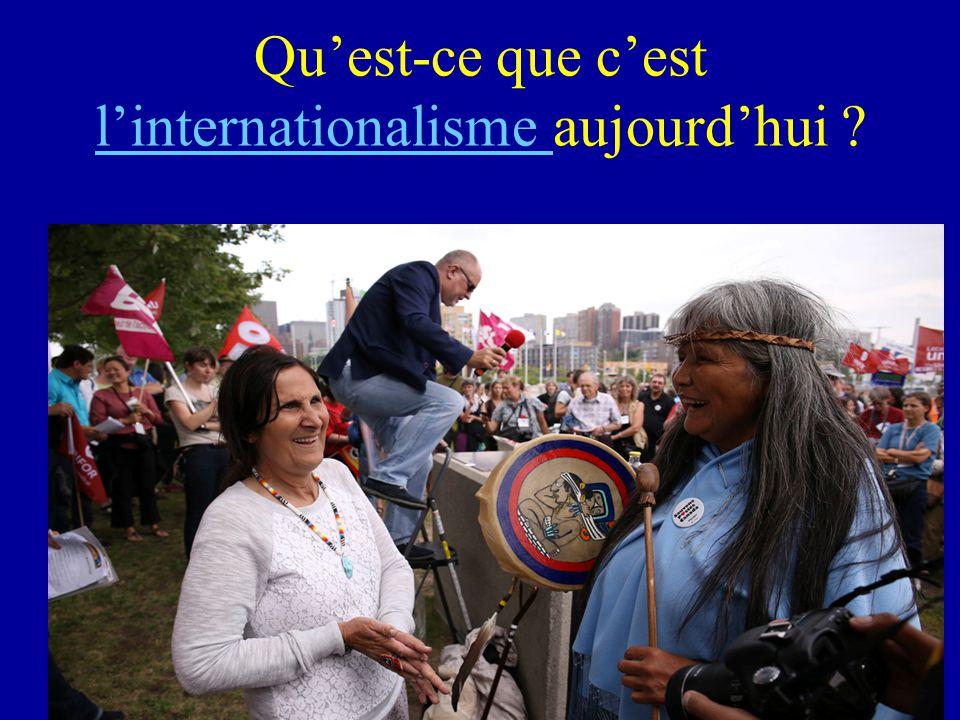 Qu'est-ce que c'est l'internationalisme aujourd'hui ? l'internationalisme