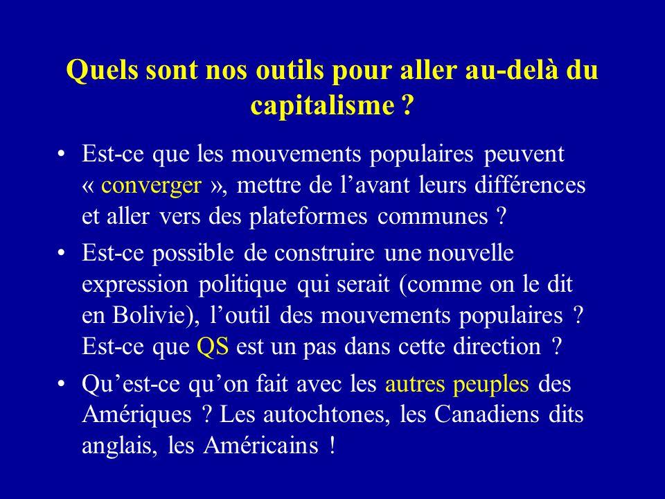 Quels sont nos outils pour aller au-delà du capitalisme ? Est-ce que les mouvements populaires peuvent « converger », mettre de l'avant leurs différen