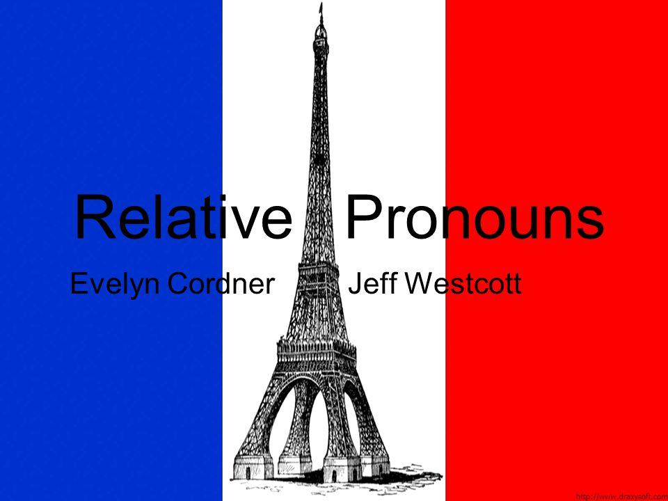 Relative Pronouns Evelyn Cordner Jeff Westcott