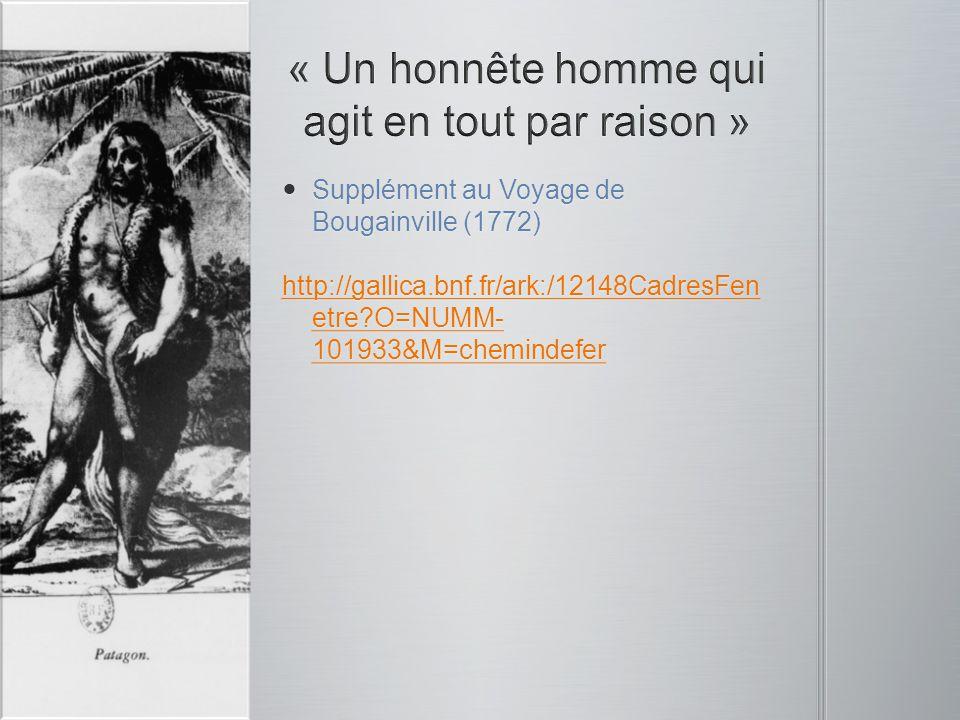 Supplément au Voyage de Bougainville (1772) Supplément au Voyage de Bougainville (1772) http://gallica.bnf.fr/ark:/12148CadresFen etre?O=NUMM- 101933&