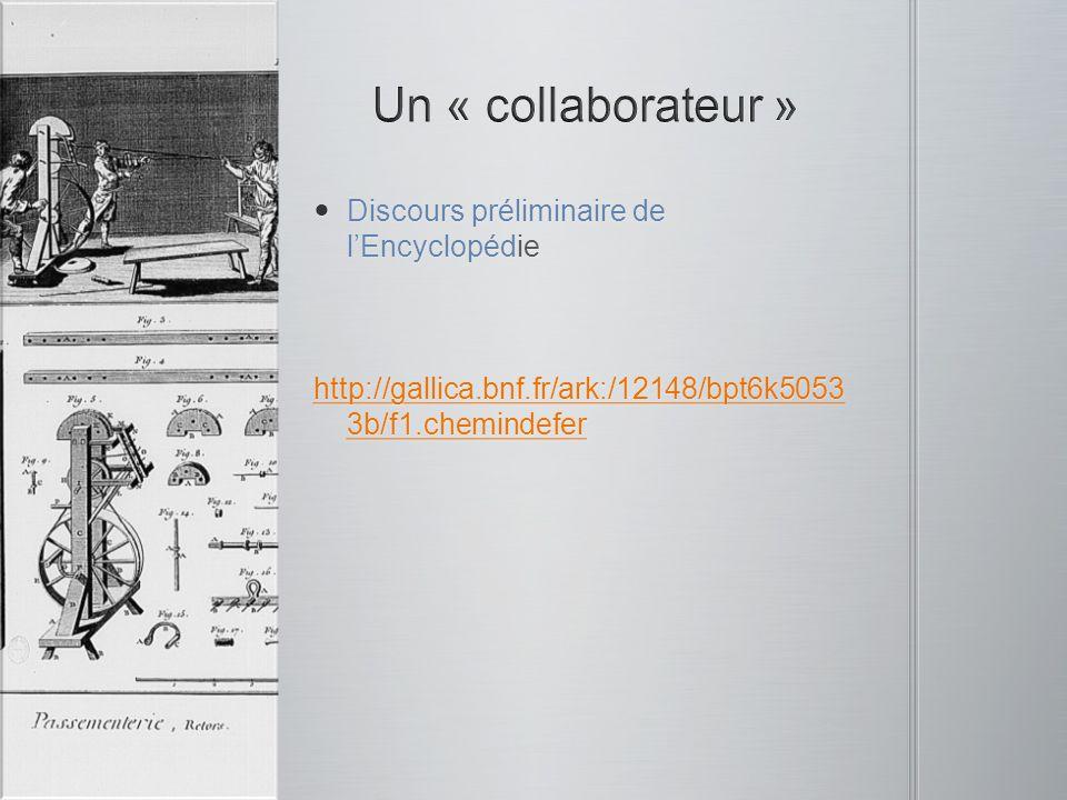 Discours préliminaire de l'Encyclopédie Discours préliminaire de l'Encyclopédie http://gallica.bnf.fr/ark:/12148/bpt6k5053 3b/f1.chemindefer http://ga