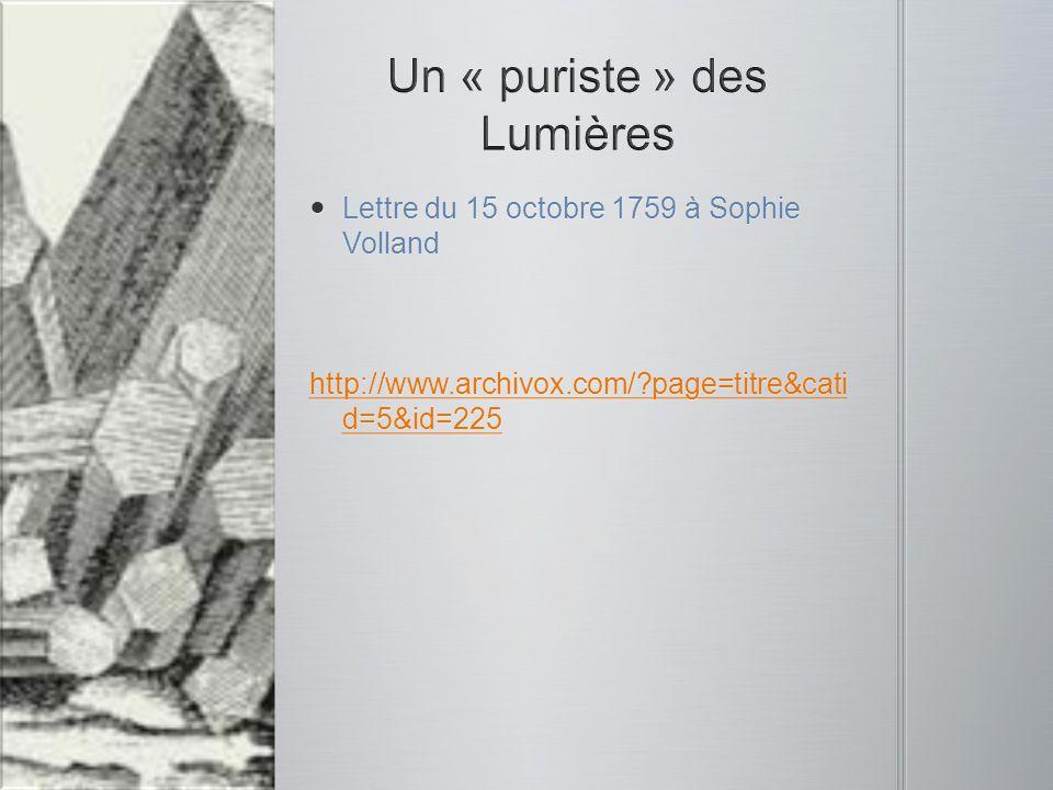 Lettre du 15 octobre 1759 à Sophie Volland Lettre du 15 octobre 1759 à Sophie Volland http://www.archivox.com/?page=titre&cati d=5&id=225 http://www.a