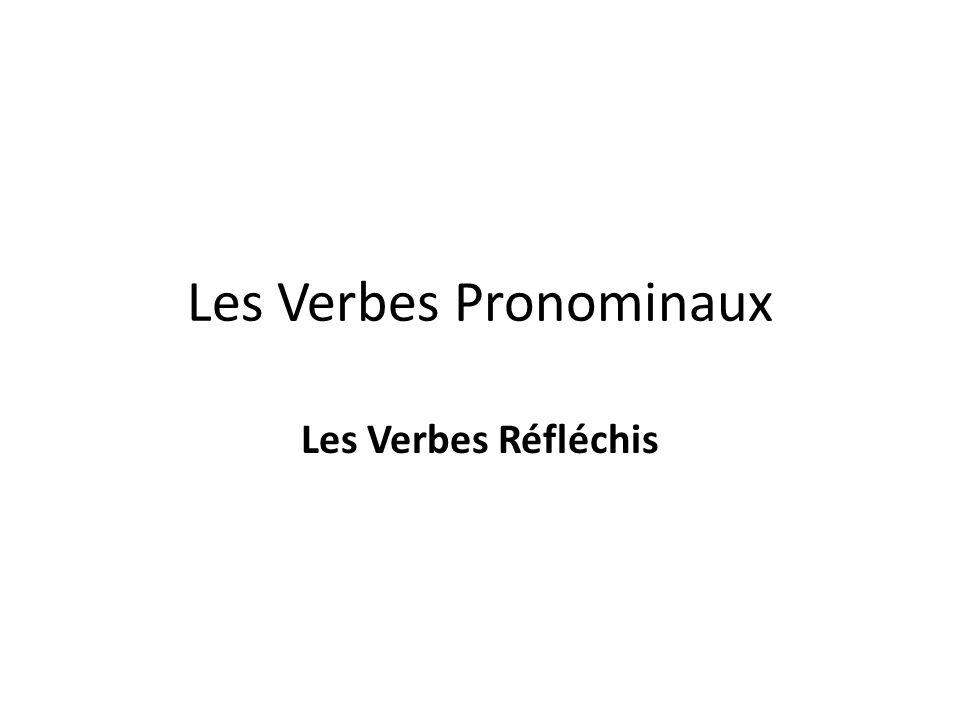 Les Verbes Pronominaux Les Verbes Réfléchis