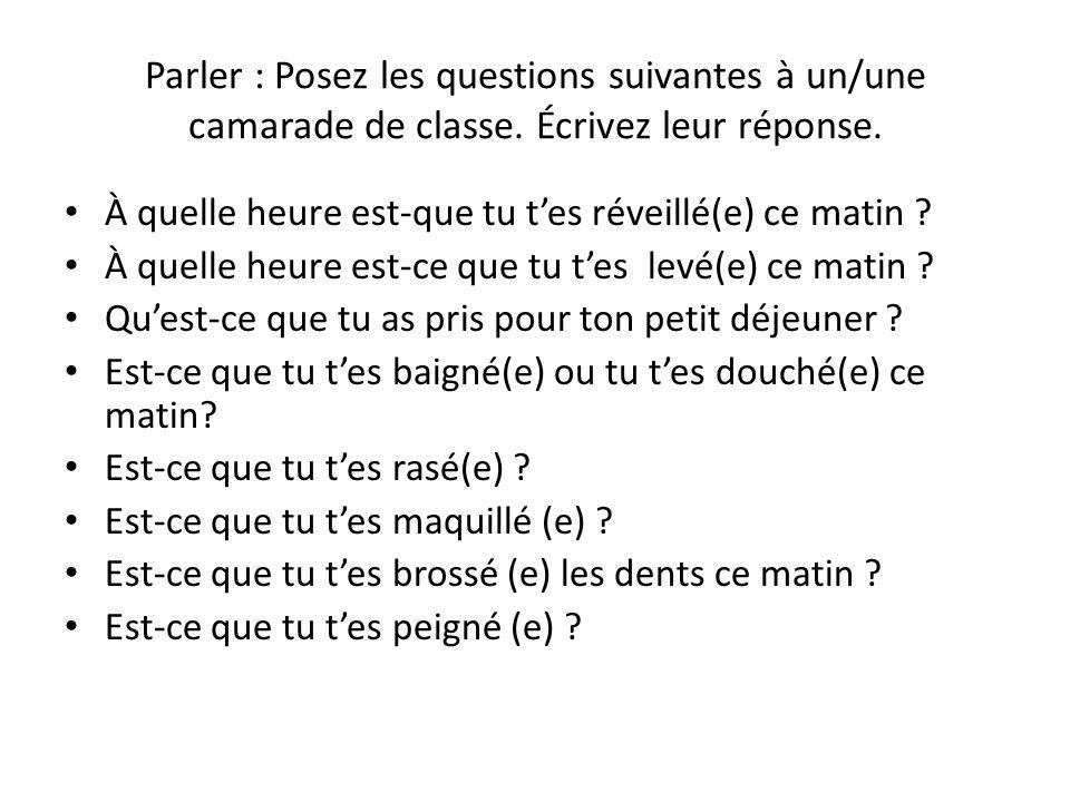 Parler : Posez les questions suivantes à un/une camarade de classe.