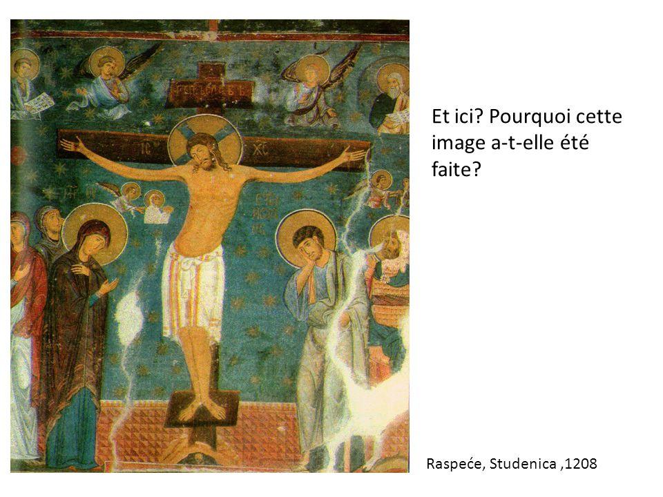 Et ici Pourquoi cette image a-t-elle été faite Raspeće, Studenica,1208