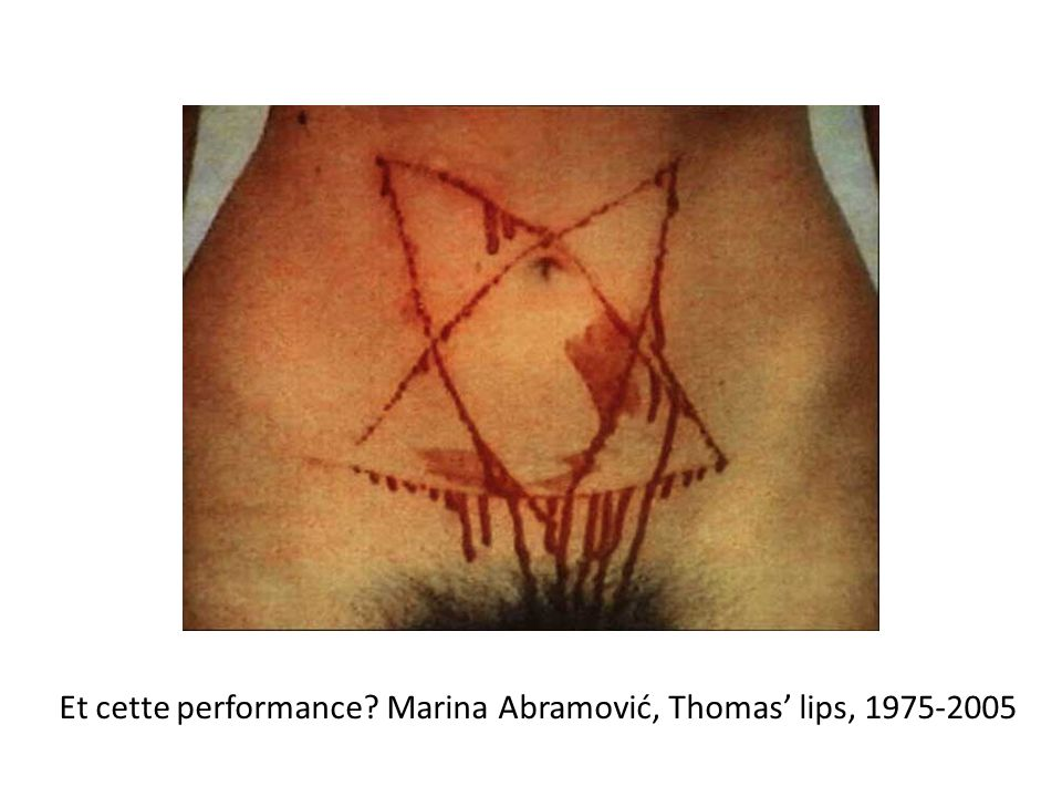 Et cette performance? Marina Abramović, Thomas' lips, 1975-2005
