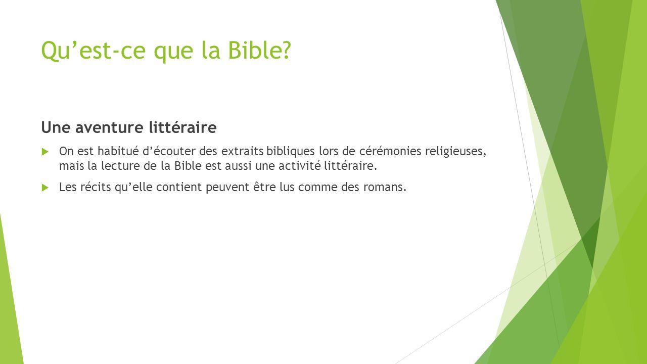 Qu'est-ce que la Bible? Une aventure littéraire  On est habitué d'écouter des extraits bibliques lors de cérémonies religieuses, mais la lecture de l
