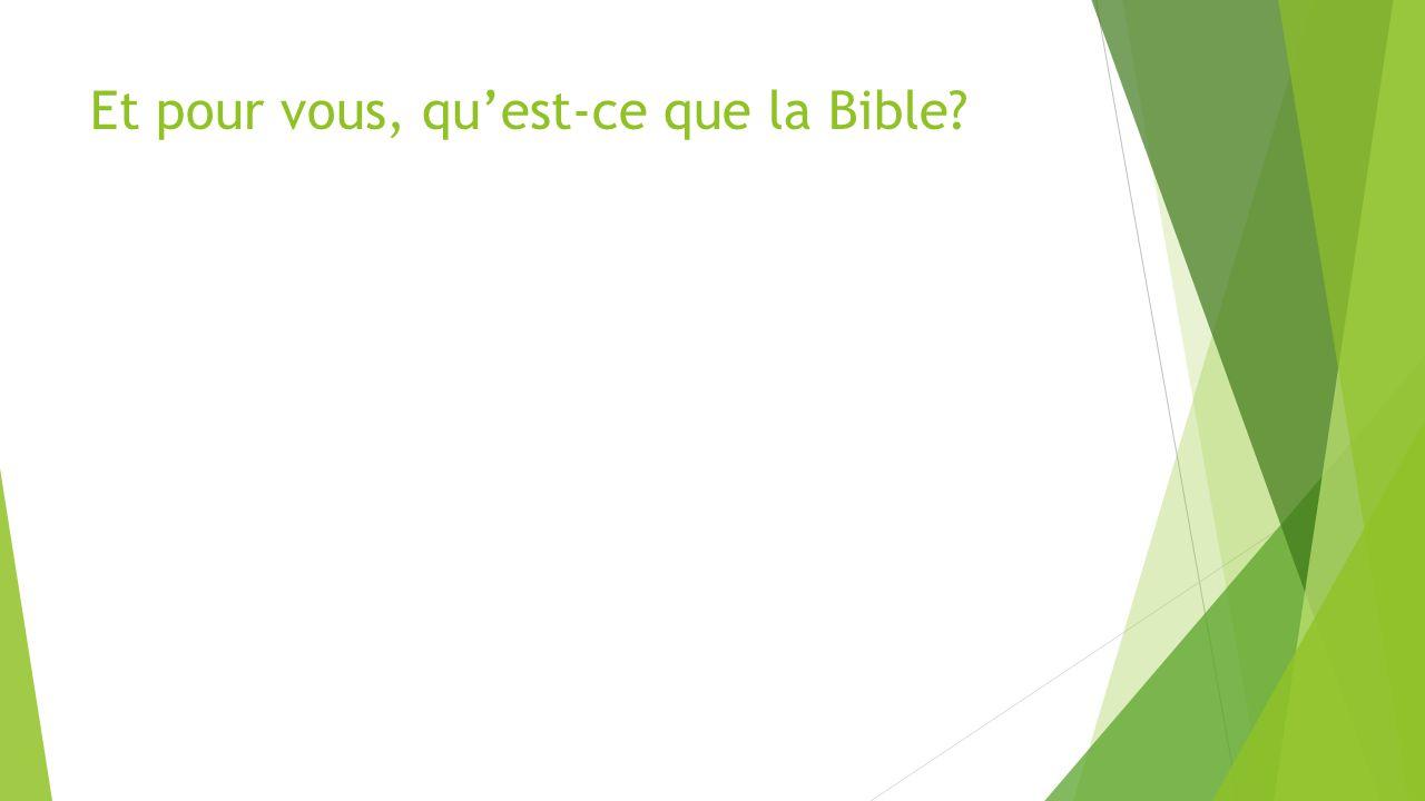 Et pour vous, qu'est-ce que la Bible?
