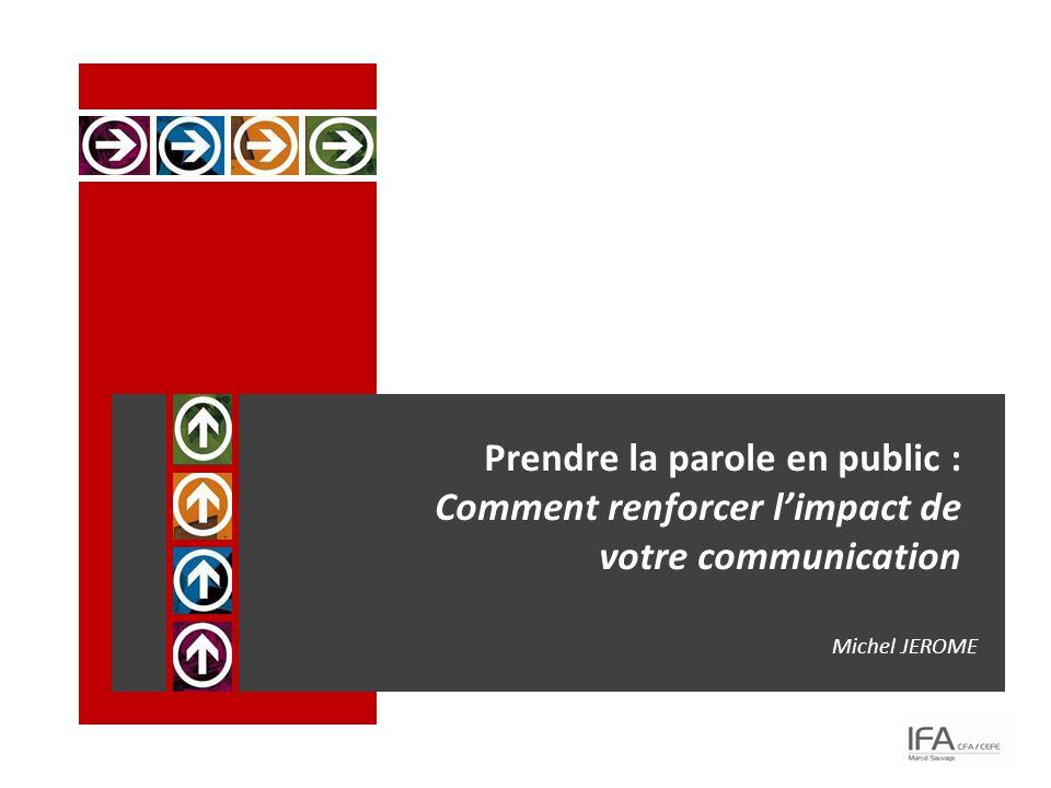Prendre la parole en public : Comment renforcer l'impact de votre communication Michel JEROME