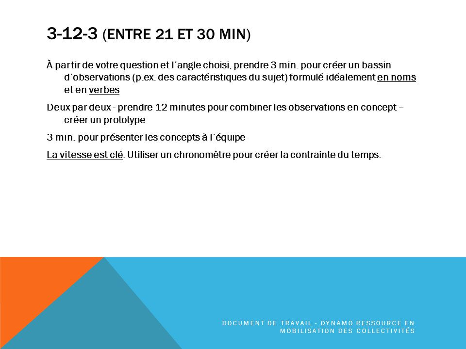 3-12-3 (ENTRE 21 ET 30 MIN) À partir de votre question et l'angle choisi, prendre 3 min.