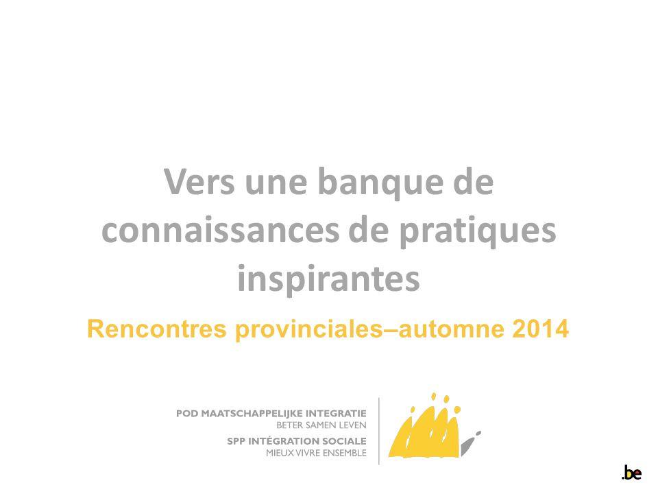 Vers une banque de connaissances de pratiques inspirantes Rencontres provinciales–automne 2014