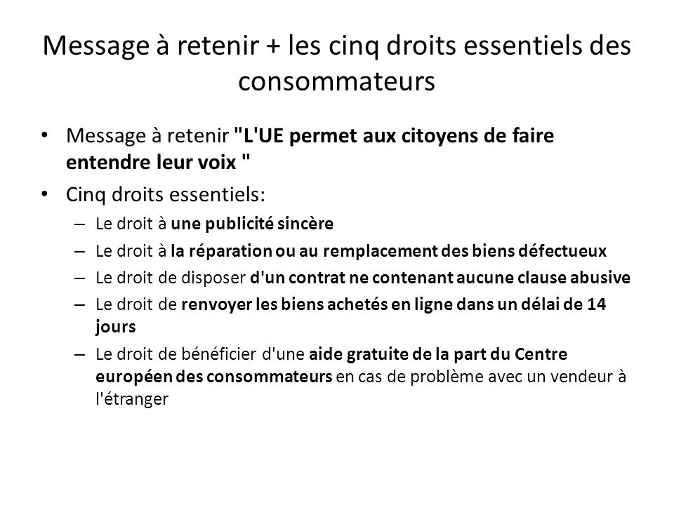 Message à retenir + les cinq droits essentiels des consommateurs Message à retenir