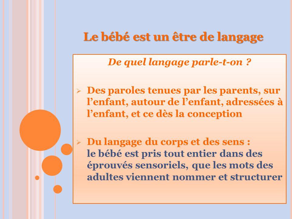 Le bébé est un être de langage De quel langage parle-t-on .
