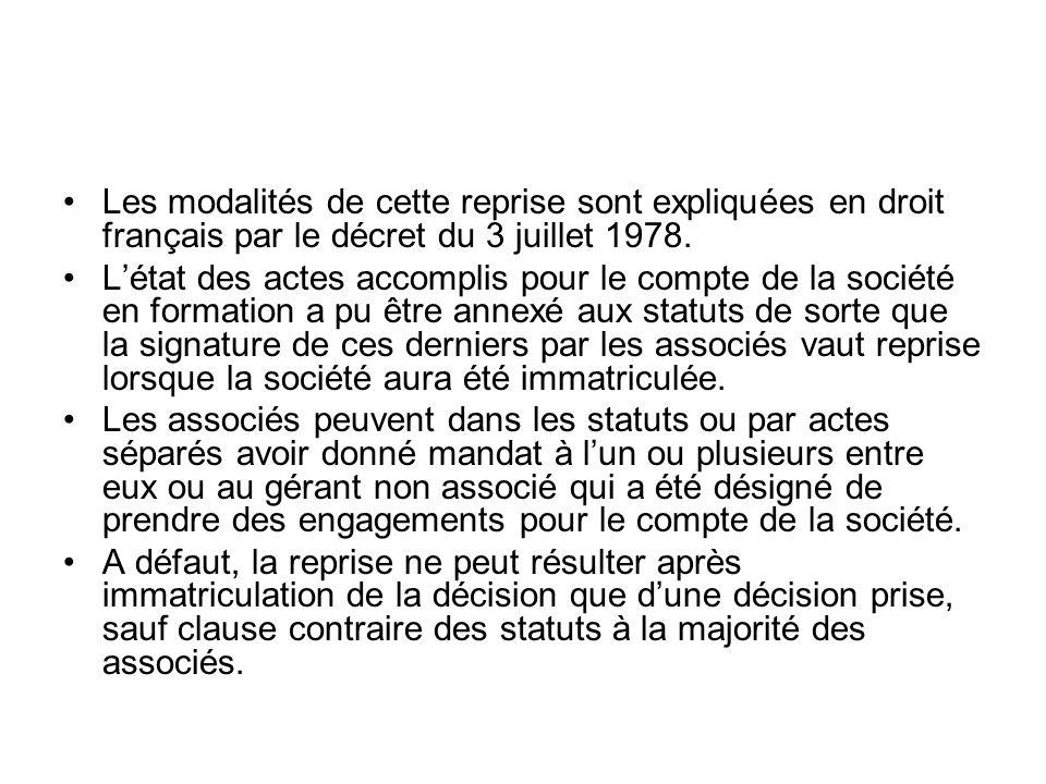 Les modalités de cette reprise sont expliquées en droit français par le décret du 3 juillet 1978.