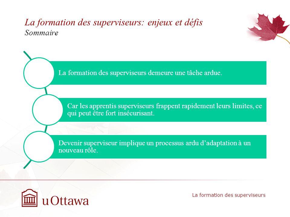 La formation des superviseurs: enjeux et défis Sommaire La formation des superviseurs demeure une tâche ardue.
