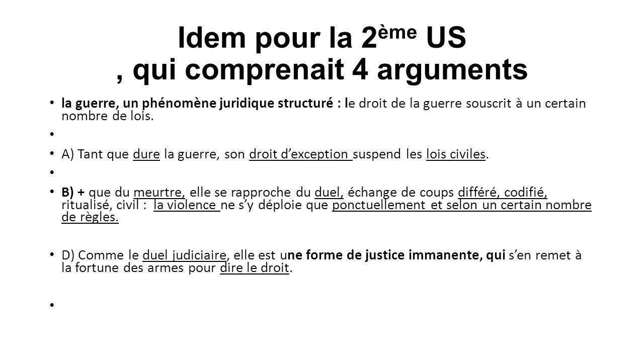 Idem pour la 2 ème US, qui comprenait 4 arguments la guerre, un phénomène juridique structuré : le droit de la guerre souscrit à un certain nombre de
