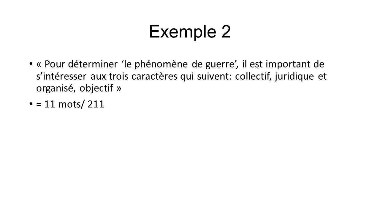 Exemple 2 « Pour déterminer 'le phénomène de guerre', il est important de s'intéresser aux trois caractères qui suivent: collectif, juridique et organ