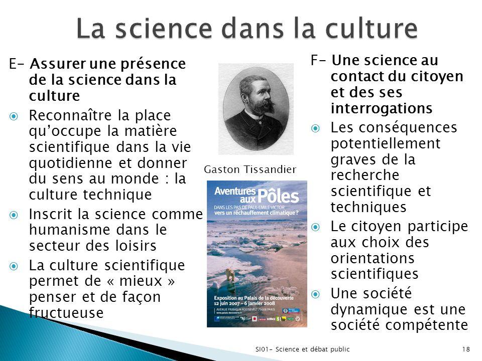 SI01- Science et débat public18 E- Assurer une présence de la science dans la culture  Reconnaître la place qu'occupe la matière scientifique dans la
