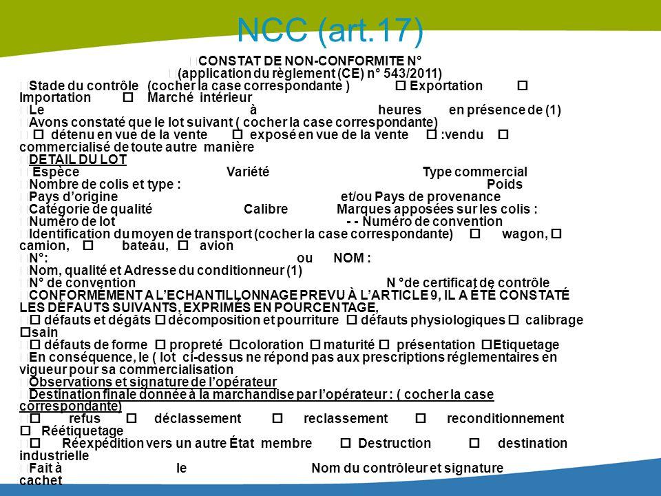 NCC (art.17) CONSTAT DE NON-CONFORMITE N° (application du règlement (CE) n° 543/2011) Stade du contrôle (cocher la case correspondante )  Exportation