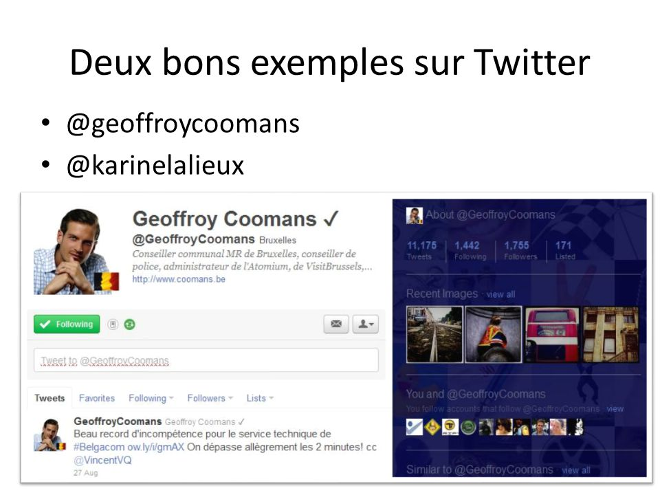 Deux bons exemples sur Twitter @geoffroycoomans @karinelalieux