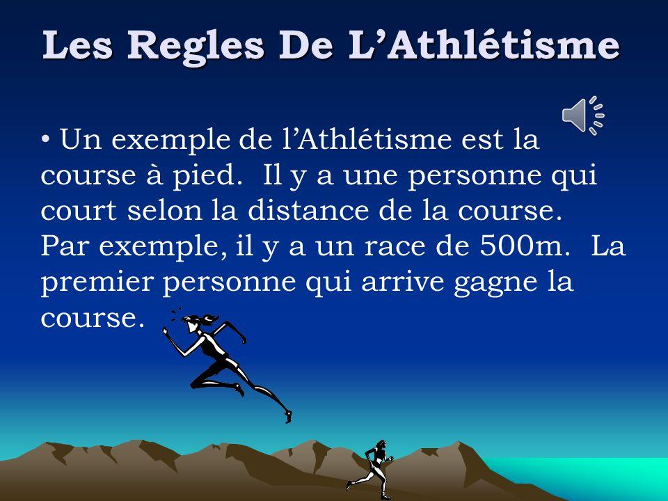 Les Regles De L'Athlétisme Un exemple de l'Athlétisme est la course à pied.