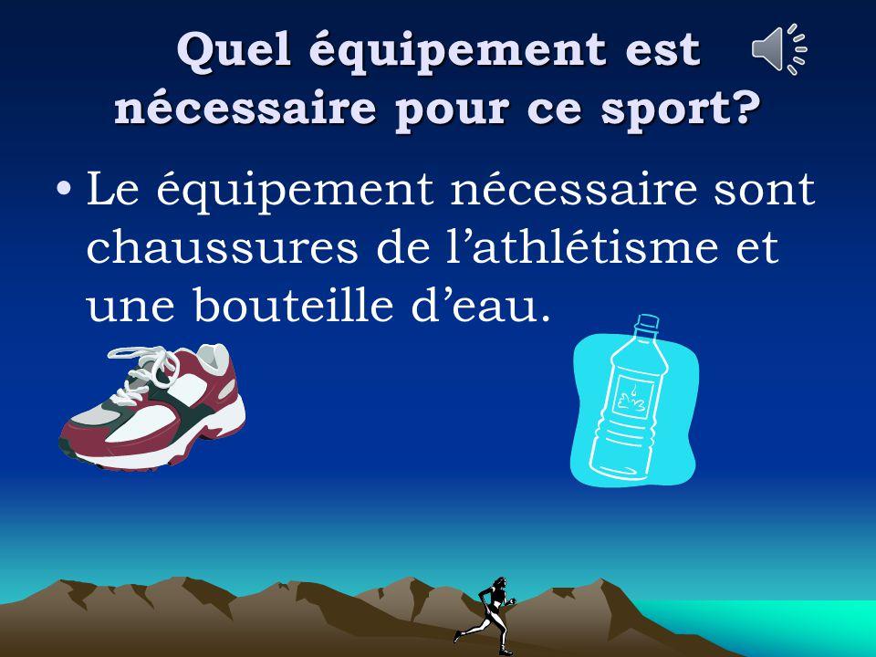 Quel équipement est nécessaire pour ce sport.
