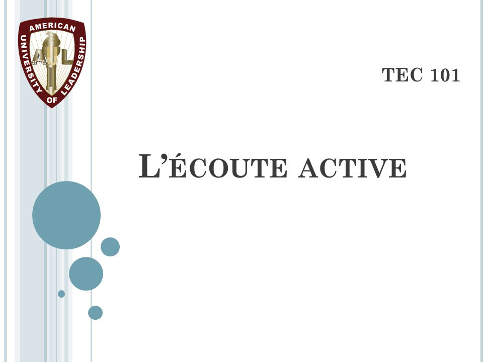 L' ÉCOUTE ACTIVE TEC 101