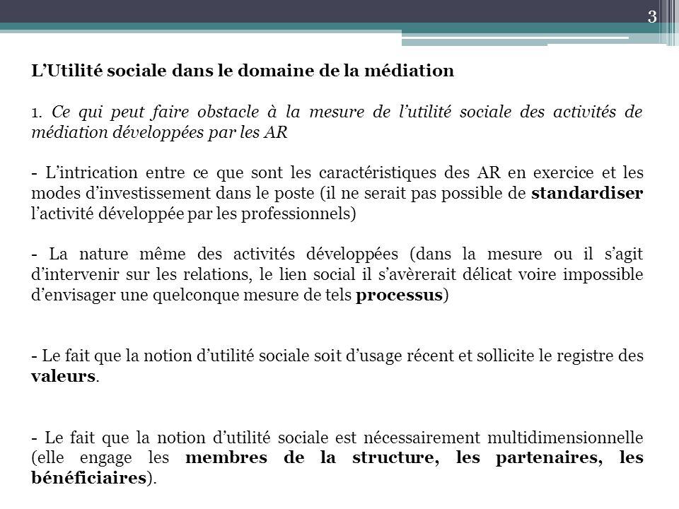 L'Utilité sociale dans le domaine de la médiation 1. Ce qui peut faire obstacle à la mesure de l'utilité sociale des activités de médiation développée