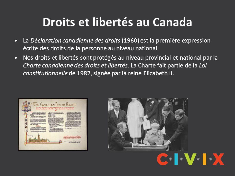 Droits et libertés au Canada La Déclaration canadienne des droits (1960) est la première expression écrite des droits de la personne au niveau nationa